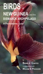 BIRDS of NEW GUINEA and the BISMARCK ARCHIPELAGO A Photographic Guide