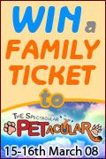 WIN a Family Ticket to The Spectacular Petacular 15th-16th March 08